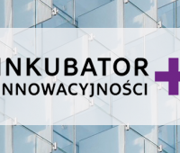 """Nabór wniosków w projekcie """"Inkubator Innowacyjności+"""""""
