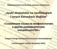 """Konferencja """"Języki słowiańskie na neofilologiach i..."""