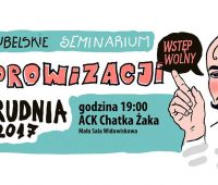 Improv! Pierwsze Lubelskie Seminarium Improwizacji w ACK...