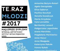 Wystawa Najlepszych Dyplomów z roku 2017 TE.RAZ MŁODZI #2017