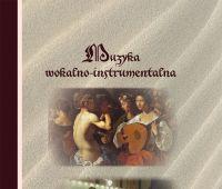 Muzyka wokalno-instrumentalna. Tradycja-Forma-Inspiracja