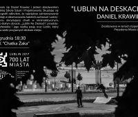 """Wystawa Daniela Krawca """"Lublin na deskach"""""""