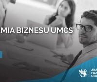 Zapisy do II edycji Akademii Biznesu UMCS
