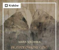 Maria Sękowska Przepołowione Góry