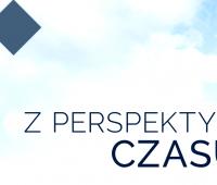 """""""Z perspektywy czasu"""" - 1. odcinek nowej serii"""