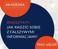 """Warsztaty: """"Akademia Fact-Checkingu czyli jak sobie..."""