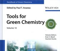 Handbook of green chemistry. Vol. 10, Tools for Green...