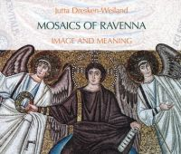 Mosaics of Ravenna: image and meaning / Jutta...
