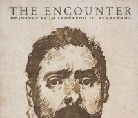 The encounter: drawings from Leonardo to Rembrandt /...