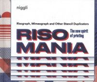 Risomania – The new spirit of printing / written by John...