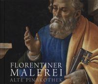 Florentiner Malerei : Alte Pinakothek : die Gemälde des...