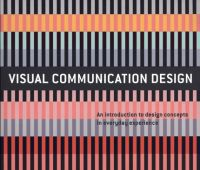 Visual communication design : an introduction to design...