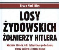 Losy żydowskich żołnierzy Hitlera : nieznane historie...