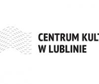 Centrum Kultury w Lublinie zaprasza