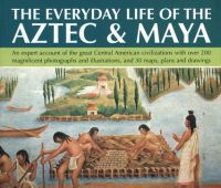 The everyday life of the Aztec and Maya / Charles Phillips;