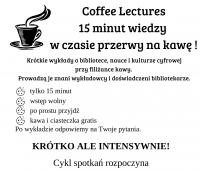 Coffee Lectures, czyli 15 minut dla wiedzy w czasie...