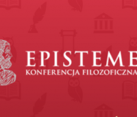 X Konferencja Filozoficzna EPISTEME