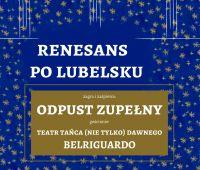 """Koncert zespołu Odpust Zupełny """"Renesans po lubelsku"""""""