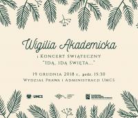 """Wigilia Akademicka i koncert świąteczny """"Idą, idą święta"""""""