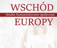 """Nowy numer czasopisma  """"Wschód Europy"""""""