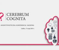 """Cerebrum Cognita"" - zaproszenie na konferencję"
