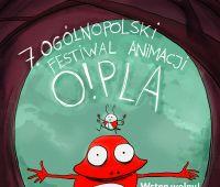 """O!PLA - 7. Ogólnopolski Festiwal Animacji w """"Chatce..."""