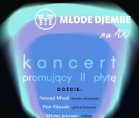 """Koncert zespołu Młode Djembe w """"Chatce Żaka"""""""