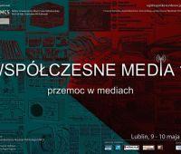 Współczesne Media 11: Przemoc w mediach (9-10 maja)
