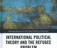 International political theory and the refugee problem /...