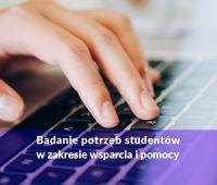 Badanie potrzeb studentów w zakresie wsparcia i pomocy