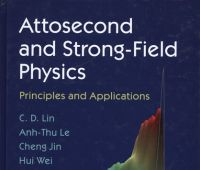 Attosecond and strong-field physics : principles and...