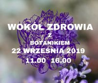 Wokół Zdrowia z Botanikiem (22.09)