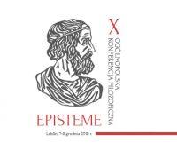 X Ogólnopolska Konferencja Filozoficzna EPISTEME