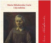 """Zaproszenie na wystawę """"Maria Skłodowska-Curie i jej..."""