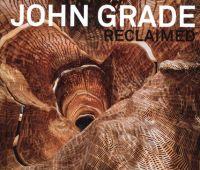 John Grade reclaimed / edited by Julie Decker and...