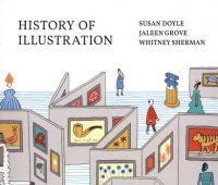 History of illustration / Susan Doyle editor ; Jaleen...