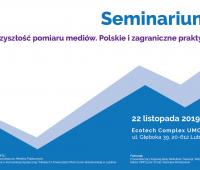 """Seminarium """"Przyszłość pomiaru mediów. Polskie i..."""