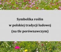 Symbolika roślin w polskiej tradycji ludowej (na tle...