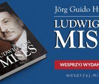 Wsparcie dla polskiego wydania biografii Ludwiga von Misesa