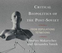 Critical Biopolitics of the Post-Soviet - open lecture