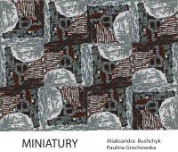 """ZAPROSZENIE NA WYSTAWĘ """"Miniatury"""""""