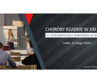 """III Ogólnopolska Konferencja Naukowa """"Choroby rzadkie w..."""