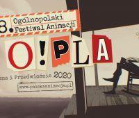 Zaproszenie na 8. Ogólnopolski Festiwal Animacji O!PLA