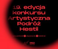 """19. edycja konkursu """"Artystyczna Podróż Hestii"""" (do..."""