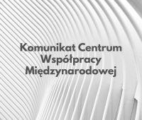 Komunikat Centrum Współpracy Międzynarodowej