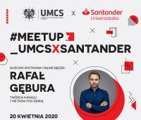 #Meetup_UMCSxSantander | Rafał Gębura (online)