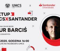#Meetup_UMCSxSantander | Artur Barciś