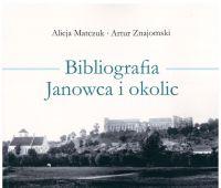 """Ukazała się """"Bibliografia Janowca i okolic"""""""