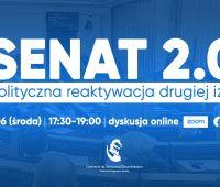 """Webinarium """"Senat 2.0 – polityczna reaktywacja..."""