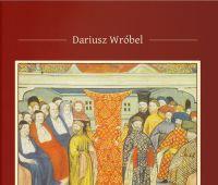 Ukazała się nowa książka dr. Dariusza Wróbla